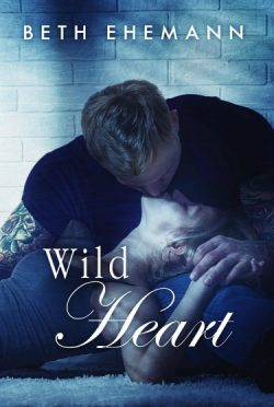 Cover Reveal + Re-Reveal: Wild Heart (Viper's Heart #2) by Beth Ehemann