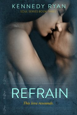 Cover Reveal + Giveaway: Refrain (Soul #3) by Kennedy Ryan