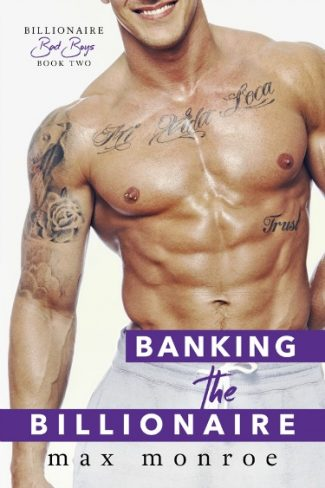 Release Day Blitz + Giveaway: Banking the Billionaire (Bad Boy Billionaires #2) by Max Monroe