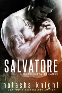 Release Day Blitz + Giveaway: Salvatore (Benedetti Brothers #1) by Natasha Knight