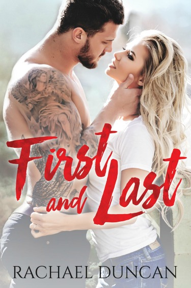 Cover Reveal + Giveaway: First and Last by Rachael Duncan