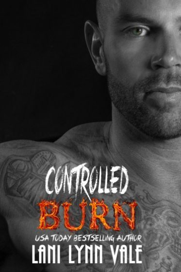Cover Reveal + Giveaway: Controlled Burn (Kilgore Fire #4) by Lani Lynn Vale