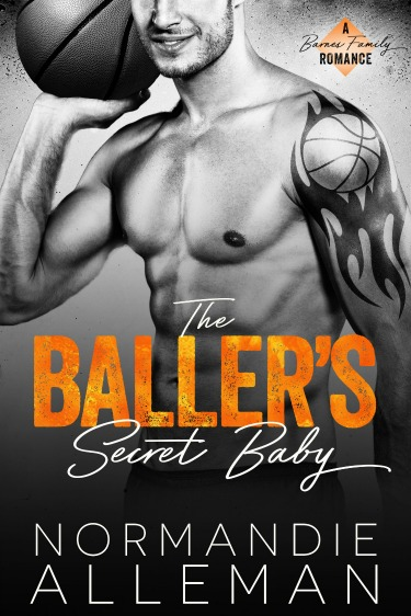 Cover Reveal: The Baller's Secret Baby (Barnes Family #1) by Normandie Alleman