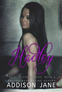 Cover Reveal + Giveaway: Hadley (The Club Girl Diaries #3) by Addison Jane