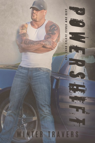 Cover Reveal: Powershift (Skid Row Kings #2) by Winter Travers