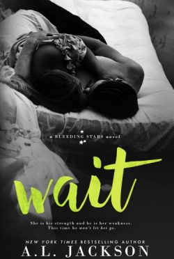 Cover Reveal: Wait (Bleeding Stars #4) by AL Jackson