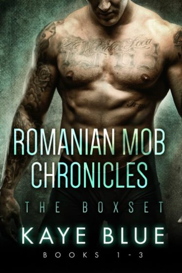 Cover Reveal: Romanian Mob Chronicles Box Set (Romanian Mob Chronicles #1-3) by Kaye Blue