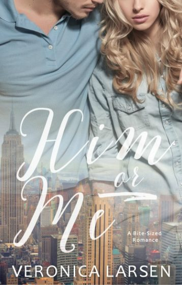 Release Day Blitz: Him or Me (A Bite-Sized Romance #2) by Veronica Larsen