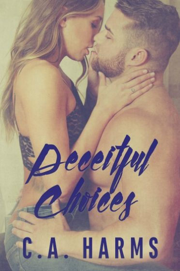 Cover Reveal: Deceitful Choices by CA Harms