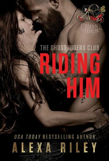 Release Day Blitz: Riding Him (Ghost Riders MC #5) by Alexa Riley