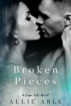 Cover Reveal: Broken Pieces (Cape Isle #3) by Allie Able