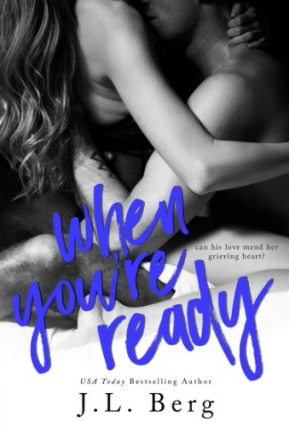 Cover Re-Reveal + Giveaway: When You're Ready (Ready #1) by JL Berg