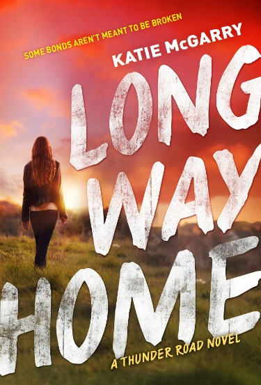 Cover Reveal: Long Way Home (Thunder Road #3) by Katie McGarry
