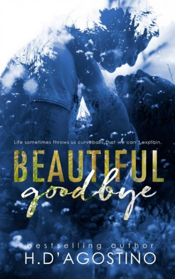 Cover Reveal: Beautiful Goodbye by H D'Agostino