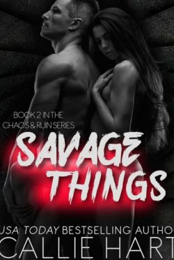 Cover Reveal: Savage Things (Chaos & Ruin #2) by Callie Hart