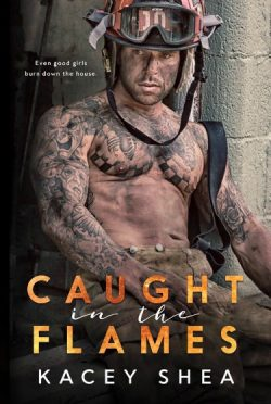 Cover Reveal: Caught in the Flames by Kacey Shea