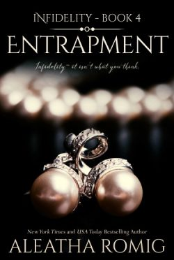 Cover Reveal: Entrapment (Infidelity #4) by Aleatha Romig