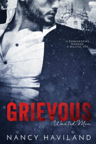 Cover Reveal + Giveaway: Grievous (Wanted Men #5) by Nancy Haviland