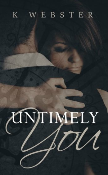 Cover Reveal + Giveaway: Untimely You by K Webster