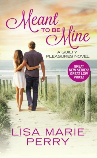 Release Day Blitz + Giveaway: Meant to Be Mine (Guilty Pleasures #1) by Lisa Marie Perry
