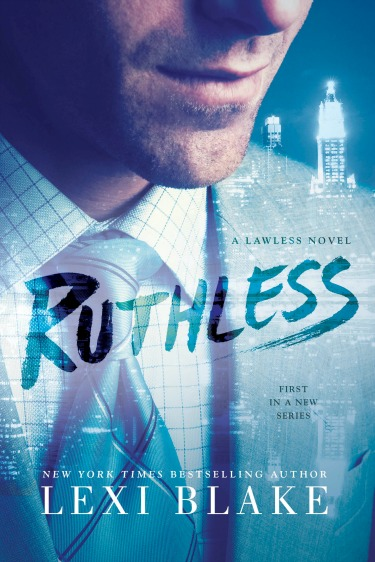 Release Day Review: Ruthless (Lawless #1) by Lexi Blake