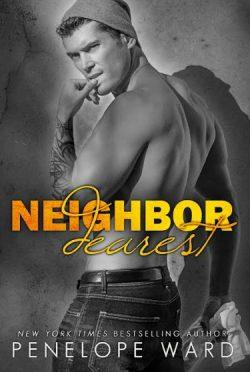 Chapter Reveal: Neighbor Dearest by Penelope Ward