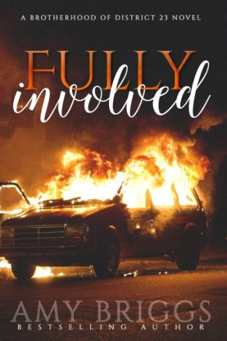 Cover Reveal: Fully Involved (The Brotherhood of District 23 #2) by Amy Briggs