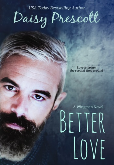 Cover Reveal: Better Love (Wingmen #4) by Daisy Prescott