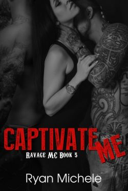 Cover Reveal + Giveaway: Captivate Me (Ravage MC #5) by Ryan Michele