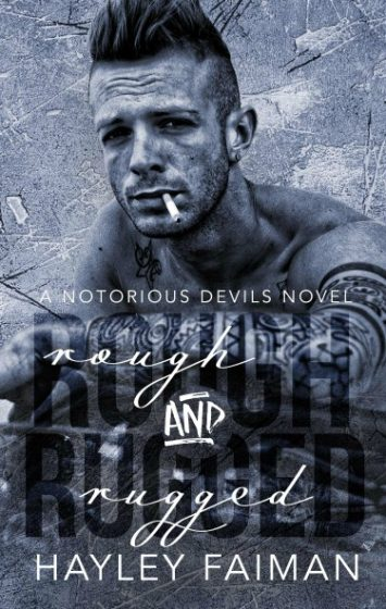 Cover Reveal + Giveaway: Rough and Rugged (Notorious Devils MC #3) by Hayley Faiman