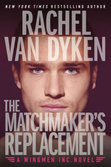 Release Day Blitz + Giveaway: The Matchmaker's Replacement (Wingmen Inc #2) by Rachel Van Dyken