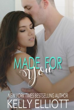 Cover Reveal: Made for You by Kelly Elliott