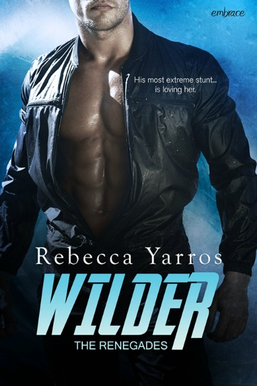Cover Reveal: Wilder (The Renegades #1) by Rebecca Yarros