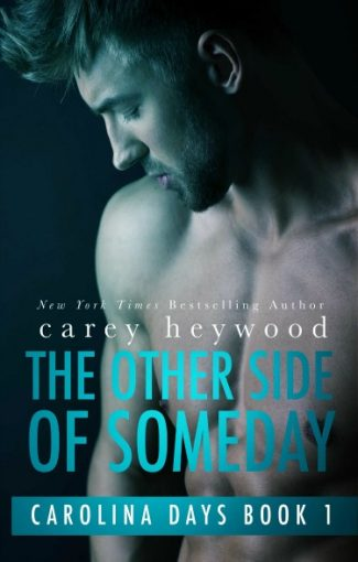 Cover Re-Reveal: The Other Side of Someday (Carolina Days #1) by Carey Heywood
