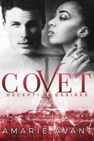 Cover Reveal + Giveaway: Covet (Deceptive Desires #1) by Amarie Avant