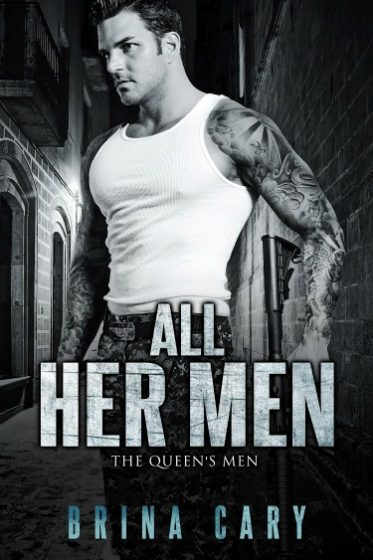 Cover Reveal + Giveaway: All Her Men (The Queen's Men #1) by Brina Cary