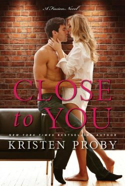 Release Day Blitz + Giveaway: Close to You (Fusion #2) by Kristen Proby