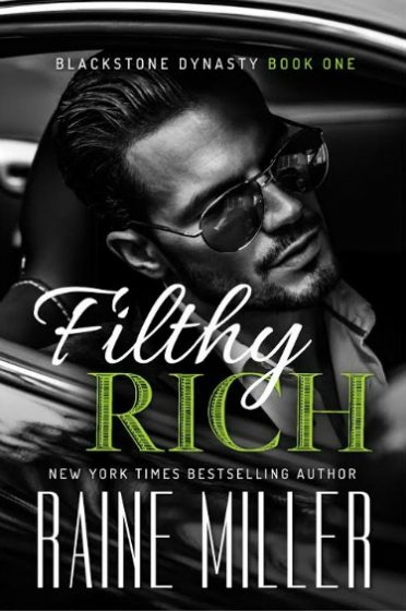 Cover Reveal: Filthy Rich (Blackstone Dynasty #1) by Raine Miller