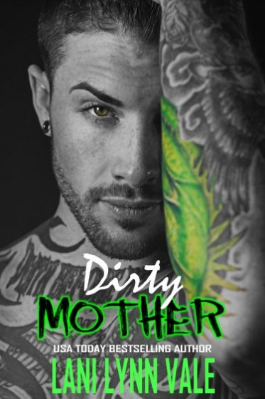 Cover Reveal + Giveaway: Dirty Mother (Uncertain Saints MC #5) by Lani Lynn Vale