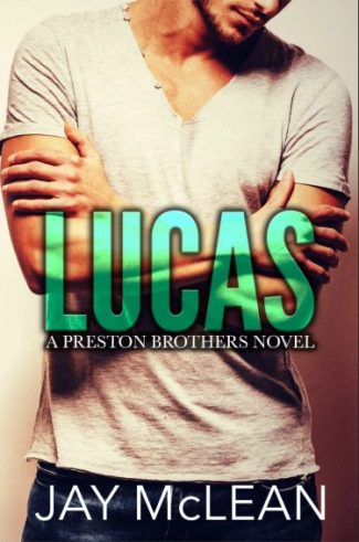 Cover Reveal: Lucas (Preston Brothers #1) by Jay McLean