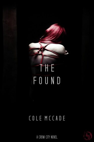 Cover Reveal: The Found (Crow City #2) by Cole McCade
