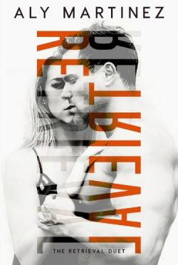Cover Reveal: Retrieval (The Retrieval Duet #1) by Aly Martinez