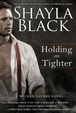 Cover Reveal: Holding on Tighter (Wicked Lovers #12) by Shayla Black