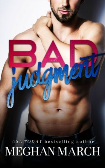 Excerpt Reveal: Bad Judgment by Meghan March