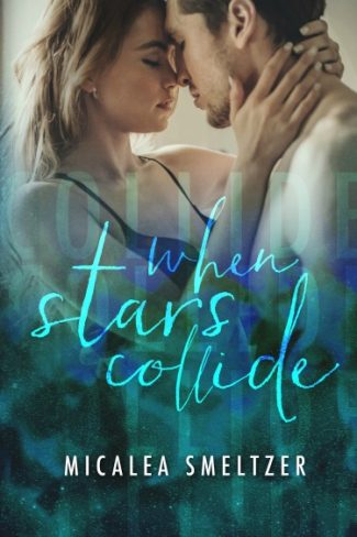 Pre-Order Blitz + Giveaway: When Stars Collide (Light in the Dark #2) by Micalea Smeltzer