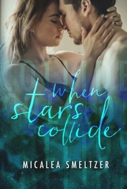 Cover Reveal + Giveaway: When Stars Collide (Light in the Dark #2) by Micalea Smeltzer