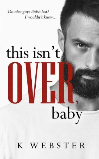 Cover Reveal: This Isn't Over, Baby (War & Peace #3) by K Webster