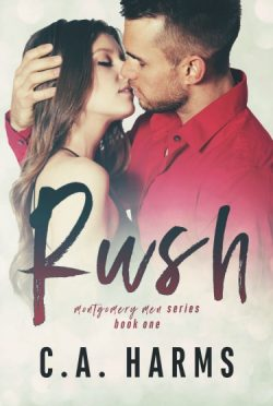 Cover Reveal: Rush (Montgomery Men #1) by CA Harms