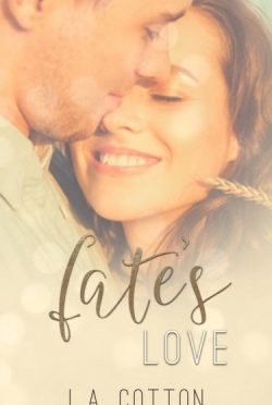 Cover Re-Reveal + Giveaway: Fate's Love (Fate's Love #1) by LA Cotton
