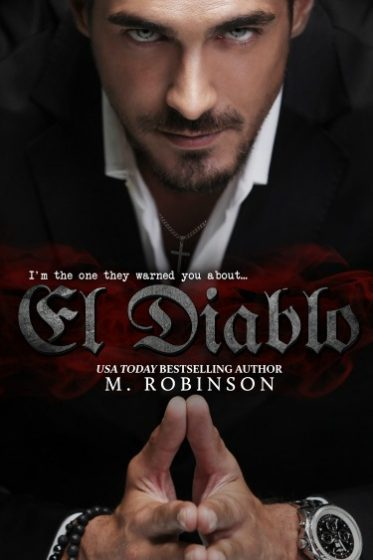 Release Day Blitz + Giveaway: El Diablo (The Devil #1) by M Robinson